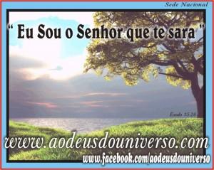 Eu sou o Senhor que te sara - exodo 15 26 -  msg facebook Ao Deus do Universo