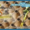 Que a Paz do Nosso Senhor Jesus esteja em sua vida. A Partir de 06/07/2014 a IGREJA AO DEUS DO UNIVERSOestará em Campanha da Saúde, para a busca de benção […]