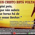 AMAMOS ESTAR NA CASA DE DEUS, POIS NESTE LUGAR ACONTECEM COISAS MARAVILHOSAS.  A Paz do Senhor,  Jesus Cristo está Voltando, e muitos cristão não tem se apercebido da […]