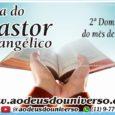 Dia do Pastor Evangélico – 2º Domingo do mês de Junho A Paz do Senhor, Comemora-se, no segundo domingo do mês de Junho o dia do Pastor Evangélico. A data […]